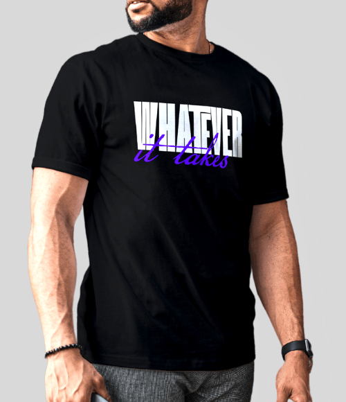 Whatever It Takes tshirts for men in black colour